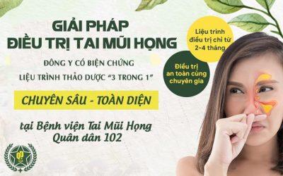 Giải pháp điều trị Tai Mũi Họng tại bệnh viện Tai Mũi Họng Quân dân 102