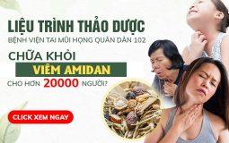 Liệu trình chữa viêm amidan bệnh viện Tai mũi họng Quân dân 102