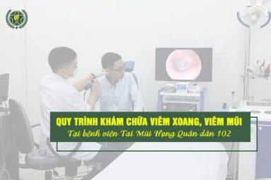 Quy trình khám chữa viêm xoang, viêm mũi dị ứng nhanh chóng - tiện lợi tại Bệnh viện Tai Mũi Họng Quân dân 102