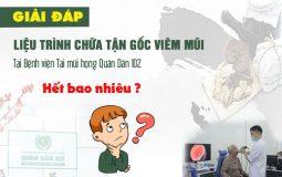 Chi phí điều trị viêm mũi tại Bệnh viện Tai mũi họng Quân Dân 102 bao nhiêu?