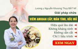 Chuyên gia BẬT MÍ phương pháp điều trị viêm amidan cấp, mãn tính, hốc mủ bằng thảo dược an toàn