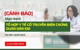 Cảnh báo mạo danh Tổ hợp y tế cổ truyền biện chứng Quân Dân 102
